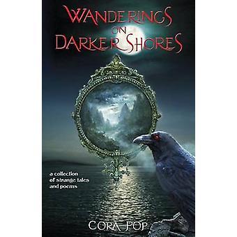 Andanças em Darker Shores uma coleção de contos e poemas estranhos de Pop & Cora