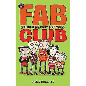 FAB Friends Against Bullying Club by Hallatt & Alexandra