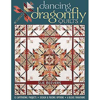 Dancing Dragonfly QuiltsPrintonDemandEdition 12 Captivating Projects Design  Piecing Options 6 Block Variations by Beevers & Sue