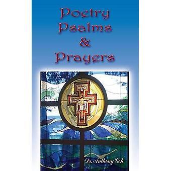 Poetry Psalms  Prayers by Goh & Anthony