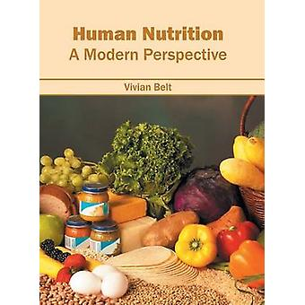 Human Nutrition A Modern Perspective by Belt & Vivian