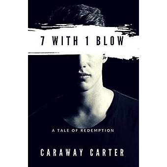 7 With 1 Blow by Carter & Caraway