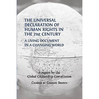 The Universal Declaration of Human Rights in the 21st Century A Living Document in a Changing World by Brown & Gordon