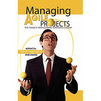 Managing Agile Projects by Aguanno & Kevin J.
