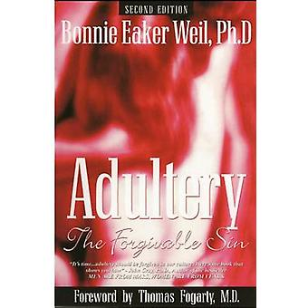 Adultery the Forgivable Sin Second Edition by Weil & Ph. D. Bonnie Eaker
