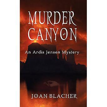 Murder Canyon by Blacher & Joan
