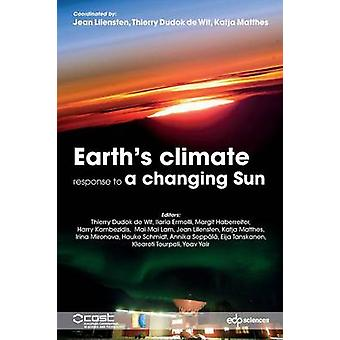 Earths climate response to a changing Sun by Lilensten & Jean