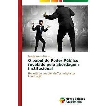 O papel do Poder Pblico revelado pela abordagem institucional by Valente Duarte Danielle