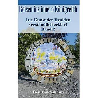 Reisen Ins Innere Konigreich by Lindemann & Ben