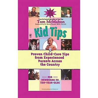 Kid Tips Proven ChildCare Tips from Experienced Parents Across the Country by McMahon & Tom