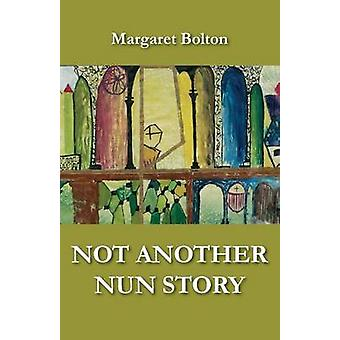 Not Another Nun Story by Bolton & Margaret