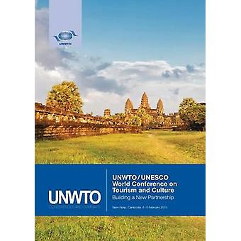 UNWTOUNESCO World Conference on Tourism and Culture Building a New Partnership Siem Reap Cambodia 46 February 2015 by World Tourism Organization UNWTO