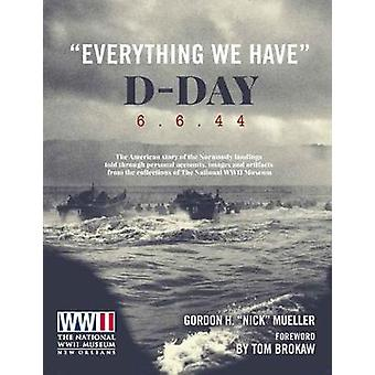 """Everything We Have"" - D-Day 6.6.44 - The American story of t"
