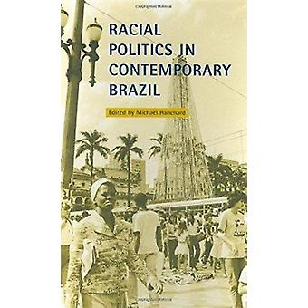Racial Politics in Contemporary Brazil by Michael George Hanchard - 9