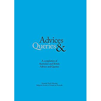 Advices & Queries by Religious Society of Friends (Quakers) in Au