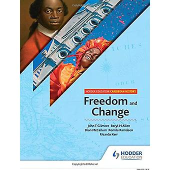 Hodder Education Caribbean History - Frihet og endring av John T Gilm