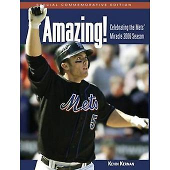 Amazing! - Celebrating the Mets' Miracle 2006 Season by Kevin Kernan -
