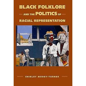 Black Folklore och politik ras representation av Shirley M