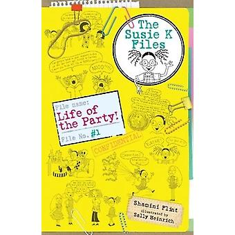 Life of the Party! The Susie K Files 1 by Shamini Flint - 97817606348