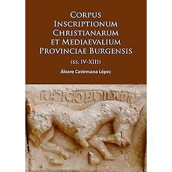 Corpus Inscriptionum Christianarum et Mediaevalium Provinciae Burgens