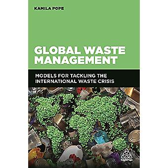 Global Waste Management - Models for Tackling the International Waste