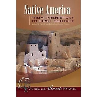 Turning Points-Actual and Alternate Histories - Native America from Pr