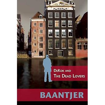 DeKok and the Dead Lovers by A. C. Baantjer - 9781933108223 Book