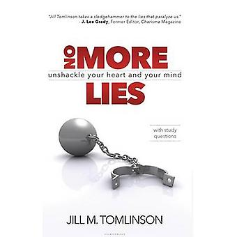 No More Lies - Unshackle Your Heart and Your Mind by Jill Tomlinson -