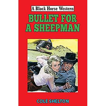 Bullet for a Sheepman by Cole Shelton - 9780719831034 Book