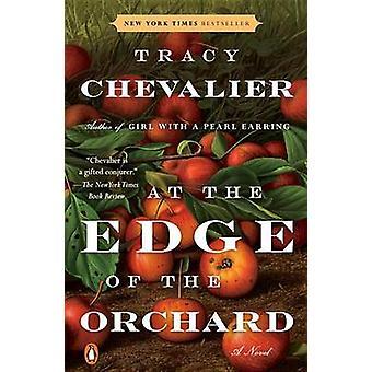 At the Edge of the Orchard by Tracy Chevalier - 9780143110972 Book