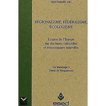Regionalisme Federalisme Ecolo by Durbrulle - 9789052016177 Book