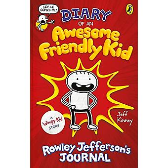 Diary of an Awesome Friendly Kid - Rowley Jefferson's Journal by Jeff
