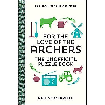 For the Love of The Archers - The Unofficial Puzzle Book - 200 Brain-T