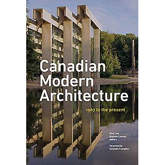 Canadian Modern Architecture - A Fifty Year Retrospective - from 1967