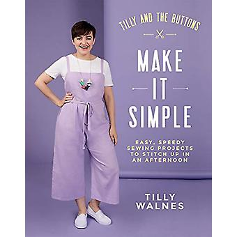 Tilly and the Buttons - Make It Simple - Easy - snelle naaiprojecten