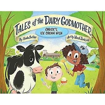 Chuck's Ice Cream Wish (Tales of the Dairy Godmother)