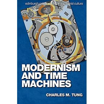 Modernism and Time Machines by Tung & Charles M.
