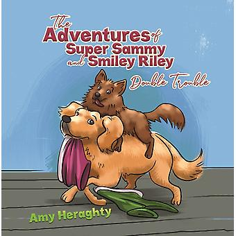 The Adventures of Super Sammy and Smiley Riley by Heraghty & Amy