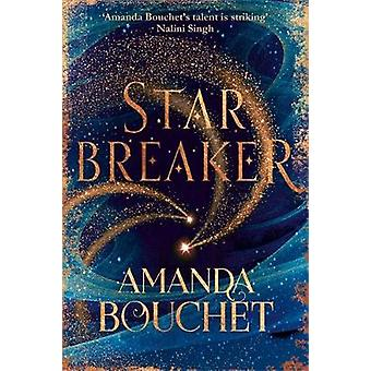 Starbreaker 'Amanda Bouchet's talent is striking' Nalini Singh The Endeavour Trilogy