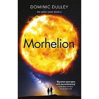 Morhelion the second in the actionpacked space opera The Long Game
