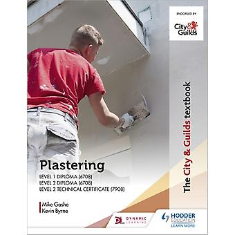 The City  Guilds Textbook Plastering for Levels 1 and 2 by Gashe & MichaelByrne & Kevin