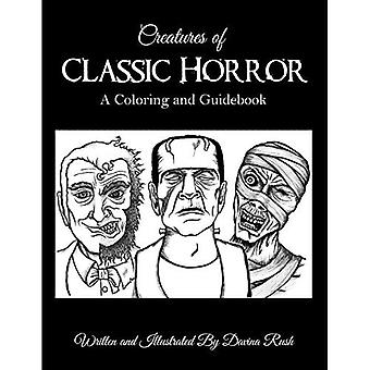 Creatures of Classic Horror: Guide and Coloring Book: Volume 2