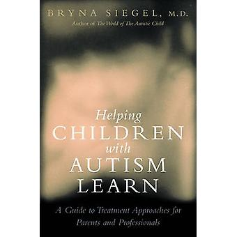Helping Children with Autism Learn - Treatment Approaches for Parents