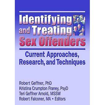 Seksuaalirikollisten tunnistaminen ja hoitaminen - Nykyiset lähestymistavat - Tutkimus