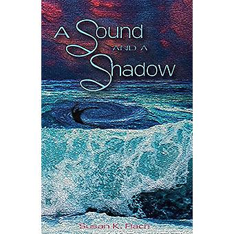 A Sound and a Shadow by Susan K Flach - 9781609200923 Book