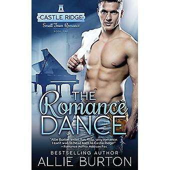 The Romance Dance - Castle Ridge Small Town Romance by Allie Burton -
