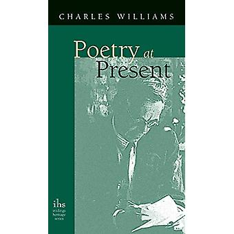 Poetry at Present by Charles Williams - 9781947826403 Book