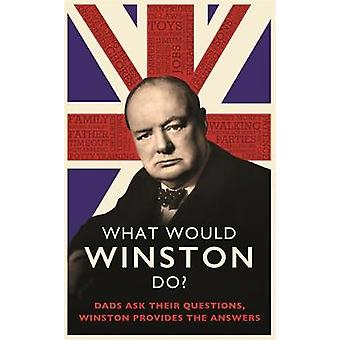 What Would Winston Do Dads ask their questions Winston provides the answers THE PERFECT GIFT FOR DADS THIS FATHER'S DAY