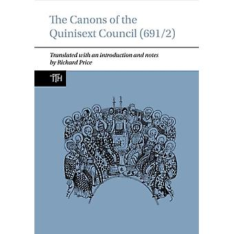 The Canons of the Quinisext Council 6912 2020 by Richard Price