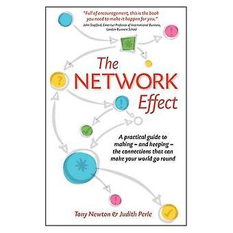 De Network Effect een praktische gids voor het maken en houden van de verbindingen die dat uw wereld maken kunnen gaan rond door Newton & A.